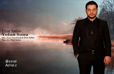 دانلود آهنگ آذربایجانی جدید Elnar Xelilov به نام Yolun Sonu